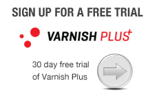 30 day free trial Varnish Plus